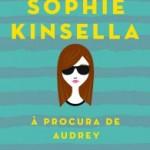 [Resenha] À Procura de Audrey – Sophie Kinsella