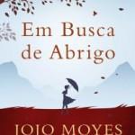 [Resenha] Em Busca de Abrigo – Jojo Moyes