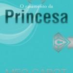 [Resenha] O Casamento da Princesa – Meg Cabot