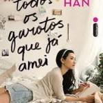 [Resenha] Para Todos Os Garotos Que Já Amei – Jenny Han