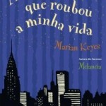 [Resenha] A Mulher Que Roubou A Minha Vida – Marian Keyes