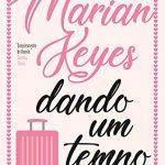 Eu li: Dando um Tempo | Marian Keyes