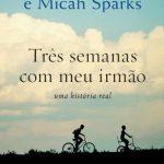 Eu li: Três Semanas Com Meu Irmão – Nicholas Sparks