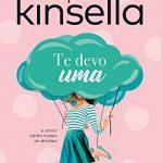 Eu li: Te Devo Uma – Sophie Kinsella