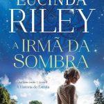 Eu li: A Irmã da Sombra – Lucinda Riley