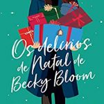 Os Delírios de Natal de Becky Bloom – Sophie Kinsella (Eu li)