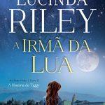 A Irmã da Lua – Lucinda Riley (Resenha)